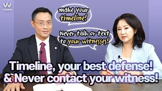 #2  Timeline, your best defense! & Never contact your witness!