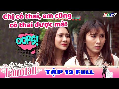 Muôn Kiểu Làm Dâu - Tập 19 Full | Phim Mẹ chồng nàng dâu -  Phim Việt Nam Mới Nhất 2019 - Phim HTV