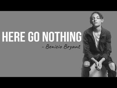 Benicio Bryant- Here Goes Nothing [Full HD] lyrics