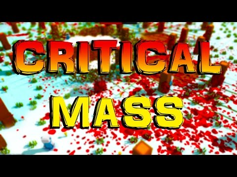 EXPLOSIONS AND BLOOD! | Critical Mass