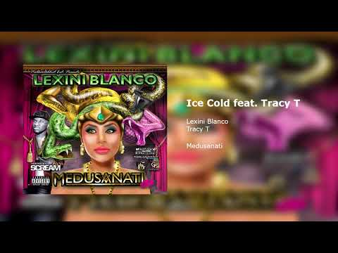 Lexini Blanco - Ice Cold Feat. Tracy T