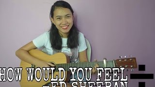 Video How Would You Feel - Ed Sheeran(Cover) download in MP3, 3GP, MP4, WEBM, AVI, FLV Mei 2017