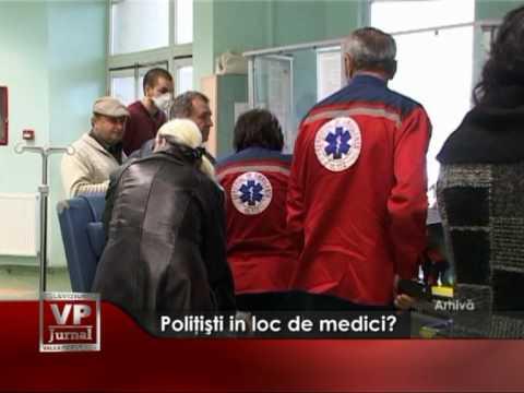 Politisti in loc de medici?