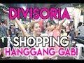 SA WAKAS! DIVISORIA SHOPPING ULIT! ( HANGGANG GABI! MADALIAN LANG! ) | Nina Rayos 💋