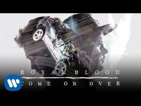 Royal Blood - Come On Over [MV]