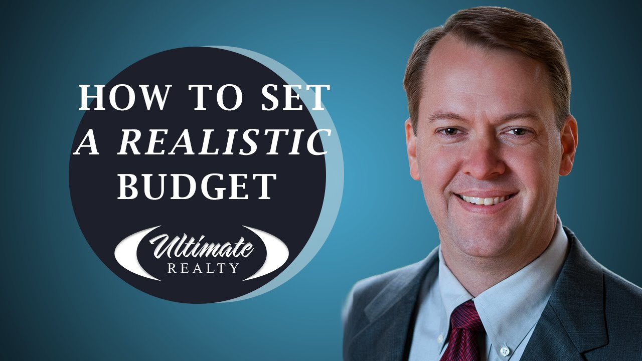 Why You Should Be Setting a Realistic Budget Now