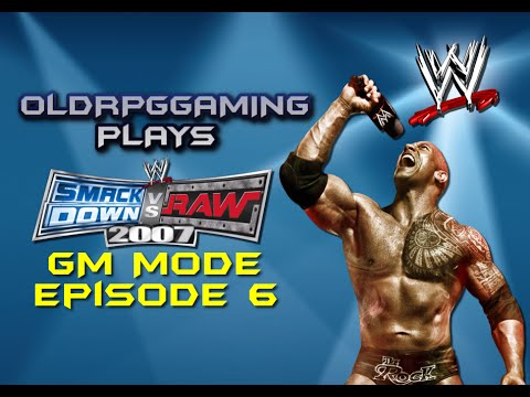 Let's Play - Smackdown Vs Raw 2007 - General Manager Mode - Episode 6