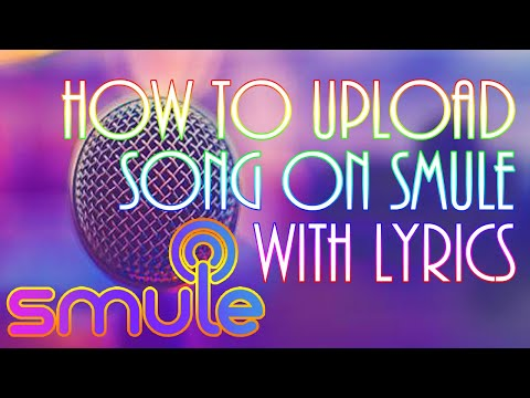 How To Upload Song On Smule With Lyrics