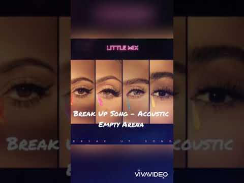 Little Mix Break Up Song Acoustic - Empty Arena