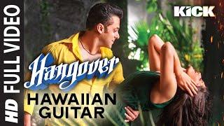 Hangover (Film Version) Hawaiian Guitar | Kick | Salman Khan, Jacqueline Fernandez