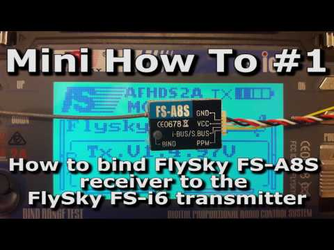 How to bind FlySky FS-A8S micro receiver to the FlySky FS-i6 transmitter
