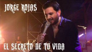 Download Lagu EL SECRETO DE TU VIDA - JORGE ROJAS Mp3