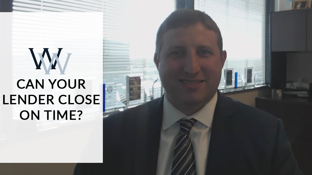 Can Your Lender Close on Time?