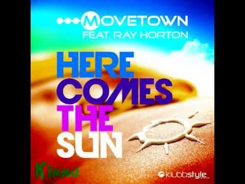 Movetown - Here Comes The Sun  feat. Ray Horton lyrics