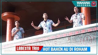 Video LABESTA TRIO - HOT BAEN AU DI ROHAM | LAGU BATAK TERBARU MP3, 3GP, MP4, WEBM, AVI, FLV September 2018