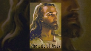 The Life Of Jesus,  Part 3