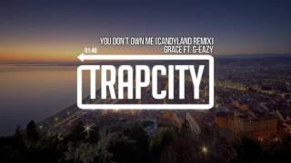 Video Grace - You Don't Own Me (ft. G-Eazy) (Candyland Remix) MP3, 3GP, MP4, WEBM, AVI, FLV Januari 2019