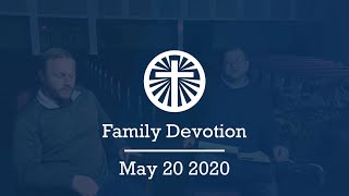 Family Devotion May 20 2020