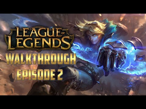 League of Legends Walkthrough: Episode 2 | Season 2021 | Tutorial for Beginners