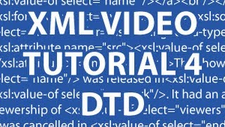 XML Video Tutorial 4