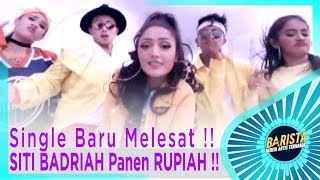 Video Single Baru Sibad Melesat !! SITI BADRIAH Panen RUPIAH !! Ini hasilnya.. - BARISTA EPS 74 ( 1/3 ) MP3, 3GP, MP4, WEBM, AVI, FLV September 2018