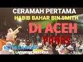 Download Lagu Ceramah Habib Bahar Bin Smith Pertama Di Aceh Langsung Mengguncang Mp3 Free