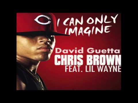 David Guetta Feat  Chris Brown & Lil Wayne    I Can Only Imagine