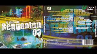El Disco De Reggaeton 03 Cd Completo