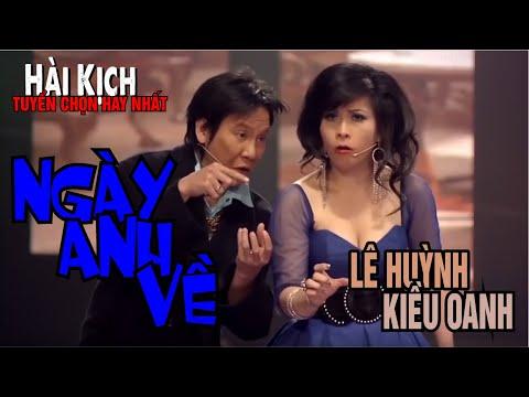 Hài kịch Kiều Oanh, Lê Huỳnh - Ngày Anh Về - Vân Sơn 46 - Hài tuyển chọn hay nhất - Thời lượng: 27 phút.