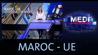 Medi Investigation : MAROC - UE