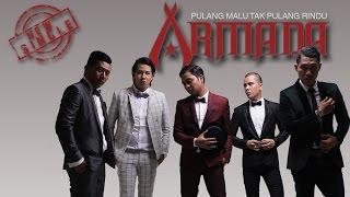 Video Armada - Pulang Malu Tak Pulang Rindu (Official Lyric Video) MP3, 3GP, MP4, WEBM, AVI, FLV September 2017