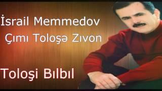 Israil Memmedov - Cimi Tolose Zivon