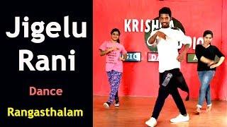 Video Jigelu Rani - Rangasthalam || Dance Choreography || Krishna studio gachibowli MP3, 3GP, MP4, WEBM, AVI, FLV Juli 2018