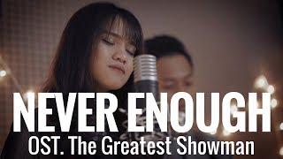 LOREN ALLRED - NEVER ENOUGH (Cover) Ost. The Greatest Showman   Audree Dewangga, Yotari Kezia