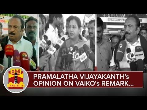 Premalatha-Vijayakanths-Opinion-on-MDMK-Chief-Vaikos-Remark--Thanthi-TV