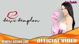 Devi Demplon - Hempas Datang Lagi (Official Music Video)