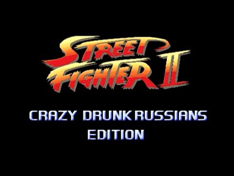 Street Fighter Crazy Drunk Russians Edition