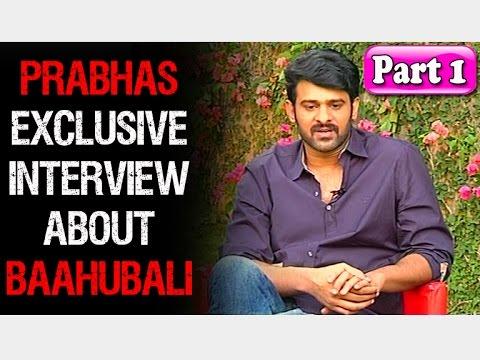 Baahubali Prabhas Exclusive Interview | Rajamouli | Anushka | Rana | Part 1