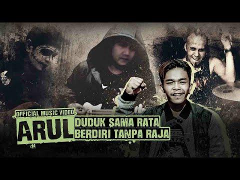ARUL - DUDUK SAMA RATA BERDIRI TANPA RAJA [Official Music Video]