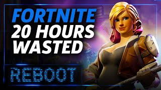 Fortnite: 20 Hours Wasted - Reboot Episode 11