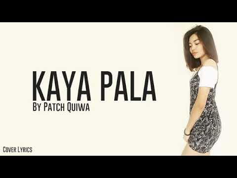 Kaya pala(lyrics)