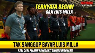 Video Miris!! PSSI Tak Sanggup Bayar Gaji Luis Milla, Timnas Cari Pelatih Baru MP3, 3GP, MP4, WEBM, AVI, FLV Agustus 2018