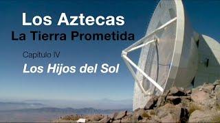 Los Aztecas: La Tierra Prometida (Parte 4,