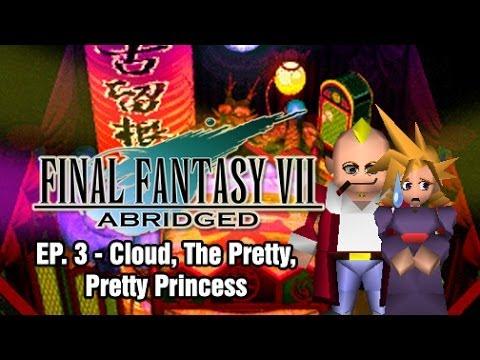 Final Fantasy VII: Abridged - Episode 3 - Cloud, The Pretty, Pretty Princess