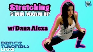 STRETCHING TUTORIAL | 5-Minute Warm Up For Dance & Fitness » How-To with Dana Alexa - YouTube