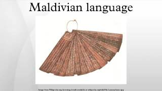 Maldivian is an Indo-Aryan language predominantly spoken by about 350000 people in the Maldives, where it is the national language. It is also the first ...