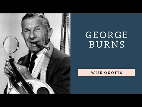 Happiness quotes - George Burns Sayings Quotes  Positive Thinking & Wise Quotes Salad  Motivation  Inspiration