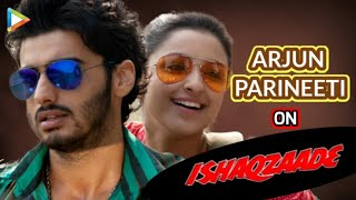 Arjun Kapoor - Parineeti Chopra interview on Ishaqzaade