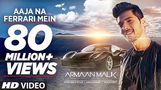 Download Lagu AAJA NA FERRARI MEIN (Full Video) | Armaan Malik | Amaal Mallik | T-Series | Latest Hindi Song 2017 Mp3