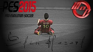 PES 2015 In Eden Hazard Style [HD]